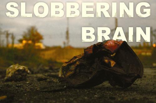 Visuel Slobbering Brain